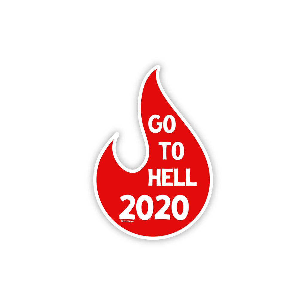 Go To Hell 2020 Flame Weatherproof Sticker