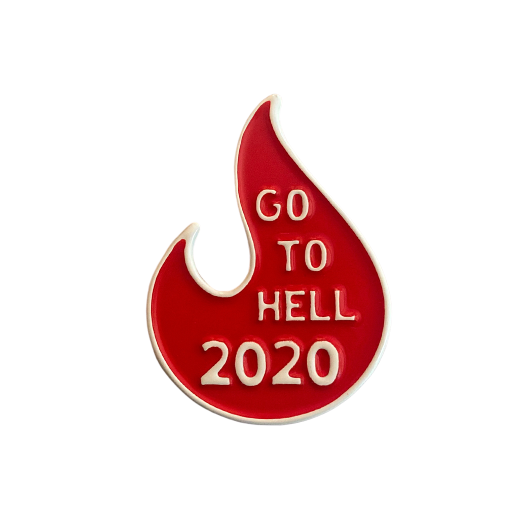 Go To Hell 2020 Soft Enamel Pin