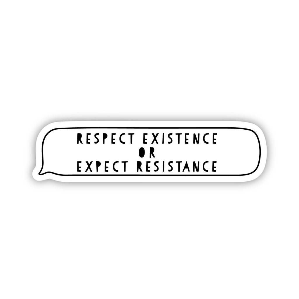 Respect Existence BLM Donation Weatherproof Sticker