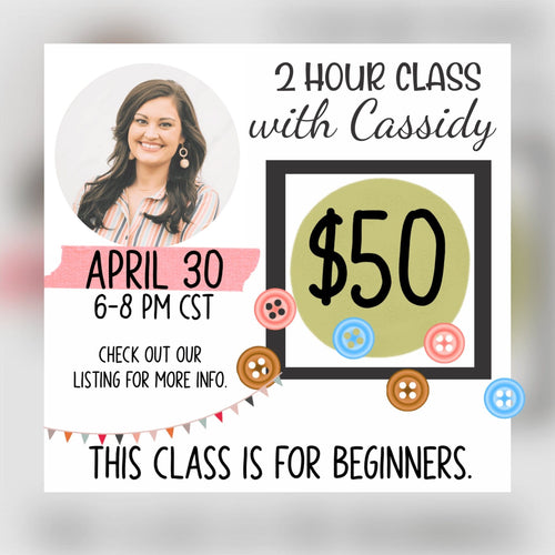 2 Hour BEGINNER Class with Cassidy - Sewing Seeds
