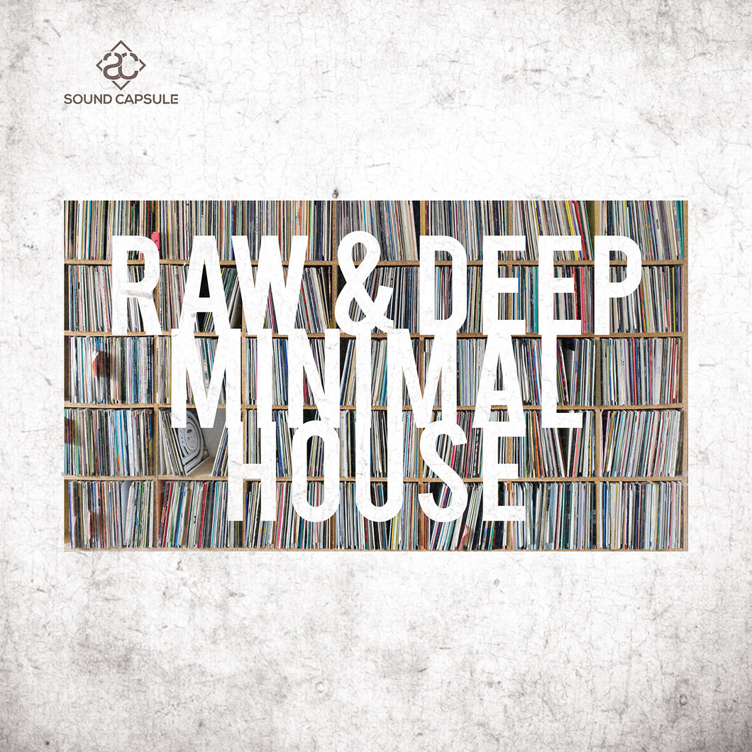 Raw & Deep Minimal House