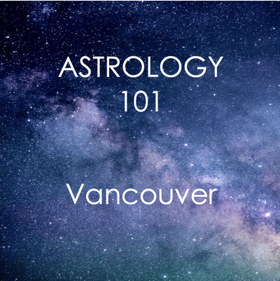 6 Week Introduction to Astrology: Feb - March 2020 Vancouver - West Coast Skies