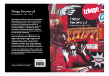 Load image into Gallery viewer, Fringe Uncovered  Programme Art 1960- 2020 (paperback)