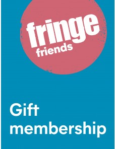 Fringe Friend gift membership