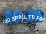 Too Small to Fail T-shirt