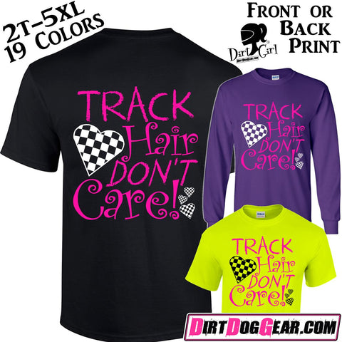 "Dirt Girl® Shirt #12: ""Track Hair Don't Care"""