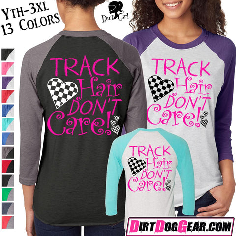 "Dirt Girl® Shirt #12 Raglan: ""Track Hair Don't Care"""