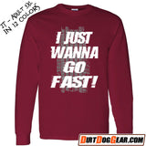 "Crate Rate® LS Shirt 16: ""I Wanna Go Fast"""
