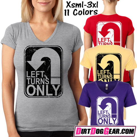 "Dirt Girl® V-Neck Tee 52: ""Left Turns Only"""