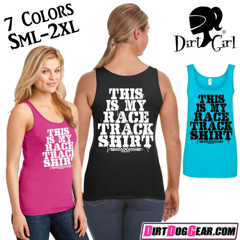 "Dirt Girl® Tank Top 44: ""My Race Track Shirt"""