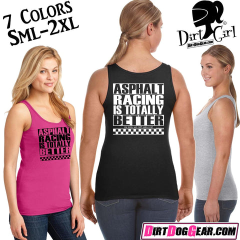 "Dirt Girl® Tank Top 50: ""Asphalt Racing is Better"""