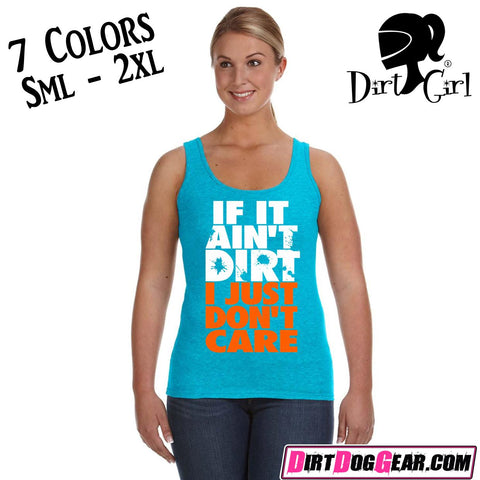 "Dirt Girl® Shirt #15 Tank Top: ""If It Ain't Dirt"""