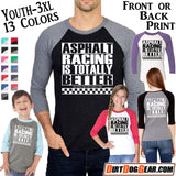 "Triblend Raglan Jersey 50: ""Asphalt Racing is Better"""
