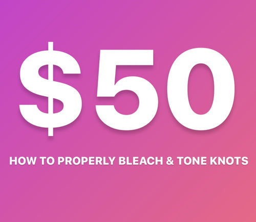 How To Properly Bleach & Tone Knots