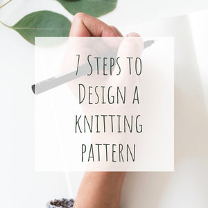 7 Steps to Design a Knitting Pattern