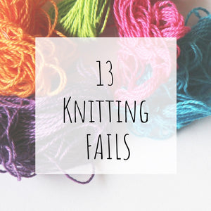 13 Knitting FAILS