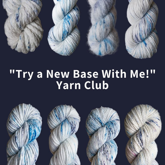 Try a New Base With Me! Yarn Club