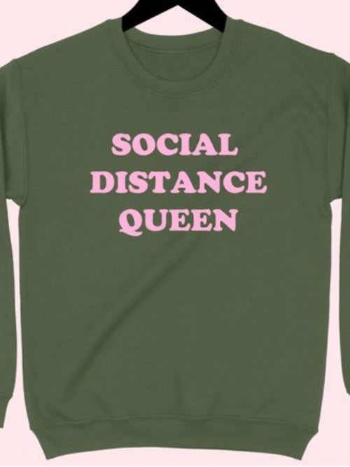 Social Distance Queen Sweatshirt in Military