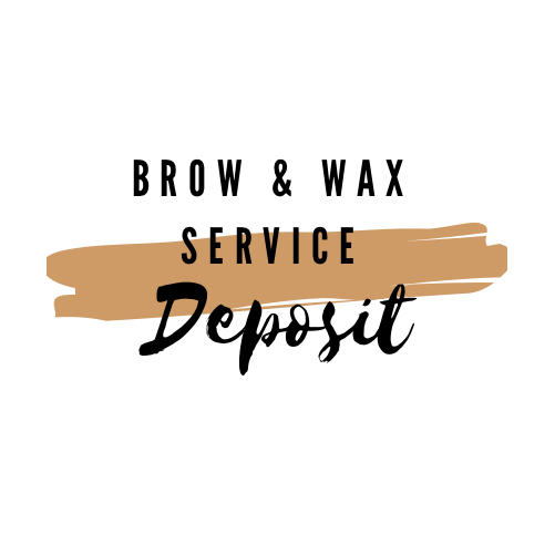 Brow & Waxing Services (DEPOSIT)