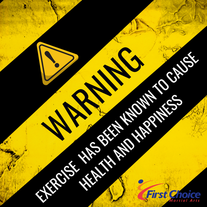 Warning - Exercise has been Known to Cause Health and Happiness