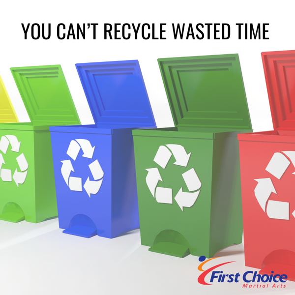 You Can't Recycle Wasted Time