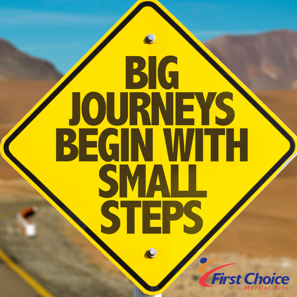 Big Journeys Begin with Small Steps