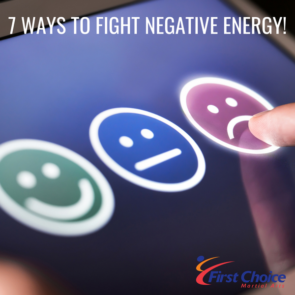 7 Ways to Fight Negative Energy.
