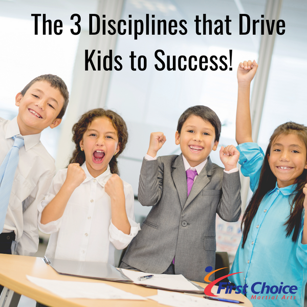 The 3 Disciplines that Drive Kids to Success!