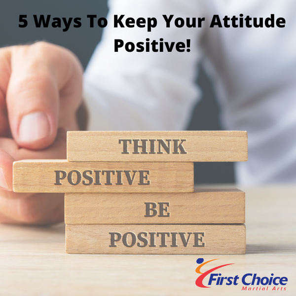 5 Ways to Keep a Positive Attitude!