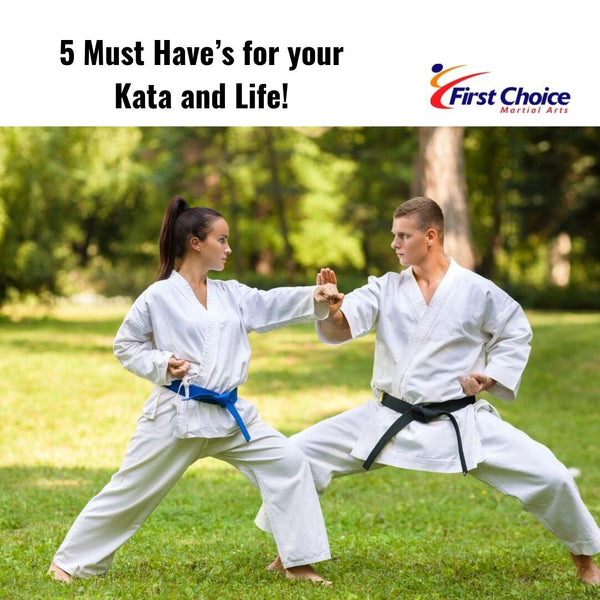 5 Must Have's for your Kata and Life!