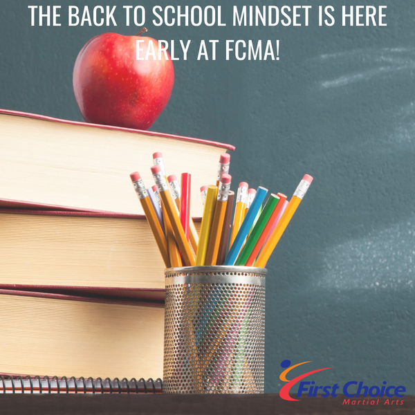 The Back to School Mindset is here EARLY at First Choice Martial Arts!