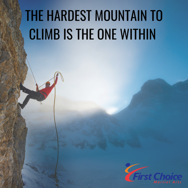 The Hardest Mountain to Climb is the One Within