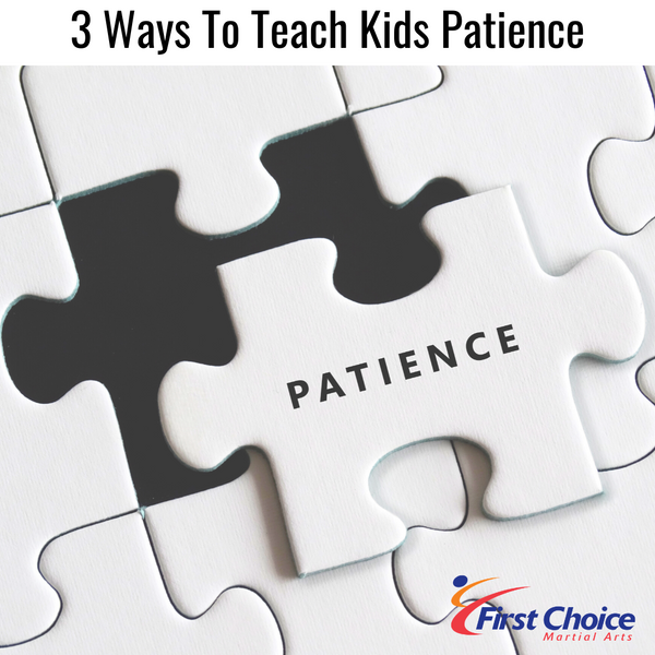 3 Ways To Teach Kids Patience
