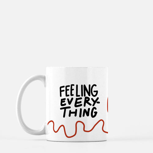 Feeling Everything Mug