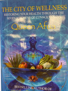 The city of wellness restoring your health through the seven kitchens of consciousness