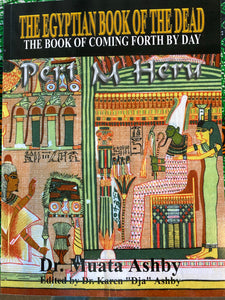 The Egyptian Book of the Dead Dr. Miata Ashby