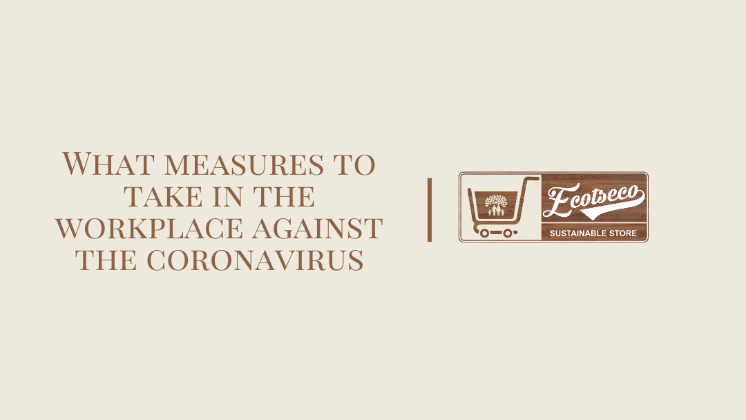 What measures to take in the workplace against the coronavirus