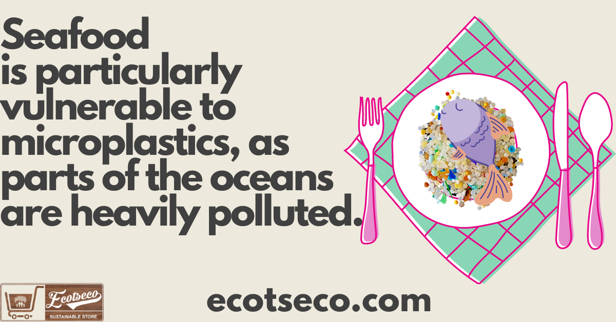 Seafood is particularly vulnerable, as parts of the oceans are heavily polluted.