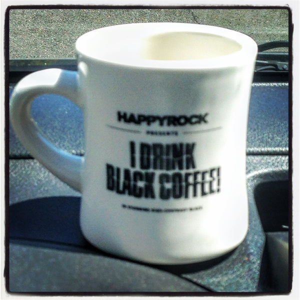 I Drink Black Coffee MUG