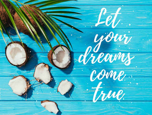 Let your dreams come true words on blue background with coconuts and palm leaves