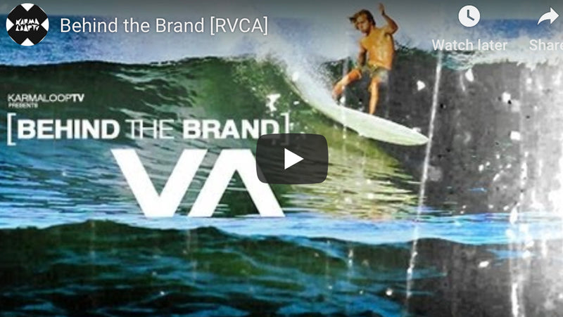 RVCA - Behind the Brand