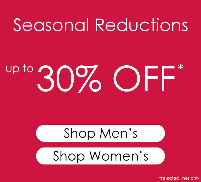 30% Off in Our Seasonal Reductions