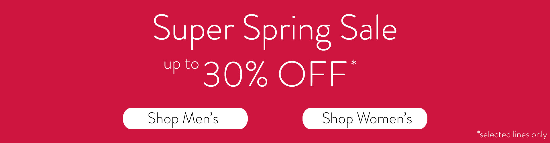30% Off in Our Super Spring Sale