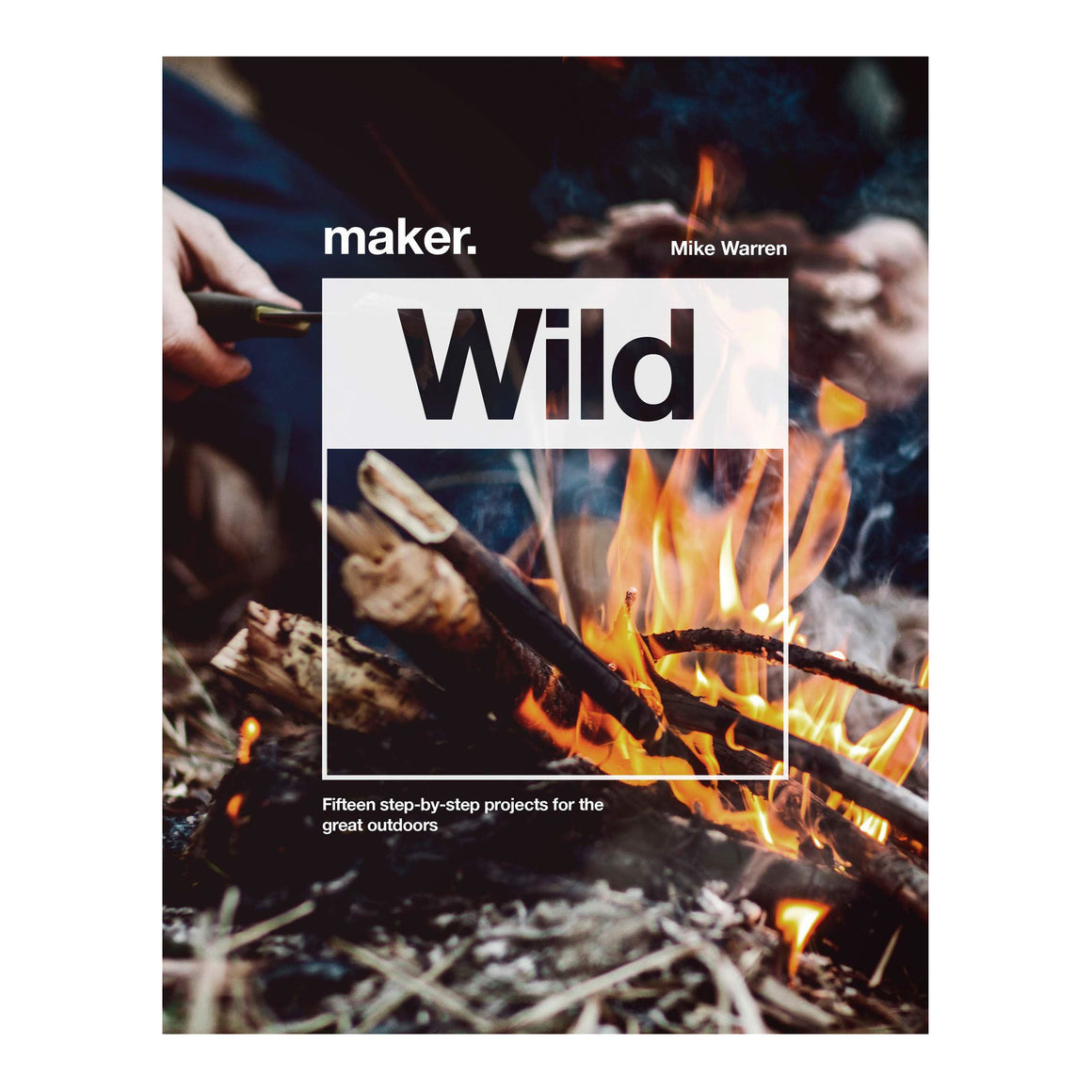 Maker Wild by Mike Warren