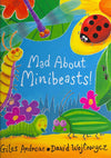 Mad About Mini Beasts (Paper Back)