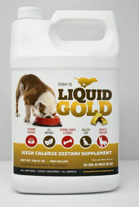(NEW) SBK'S LIQUID GOLD High Calorie Supplement for Canines and Felines - One Gallon