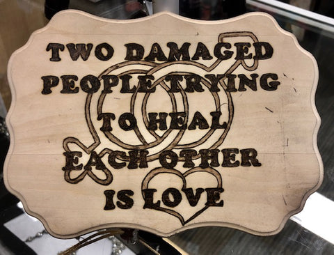 Handmade Pyrography Art- Love Heals Quote