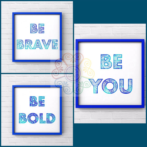 jaan-imports - Be Brave Be Bold Be You in Blue Set of 3 Digital Downloads JPG - Khoobsurat Gift Shop - Digital Download