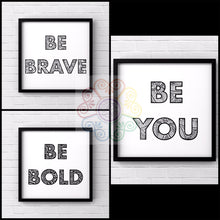 Load image into Gallery viewer, jaan-imports - Be Brave Be Bold Be You White Background Set of 3 Digital Downloads JPG - Khoobsurat Gift Shop - Digital Download