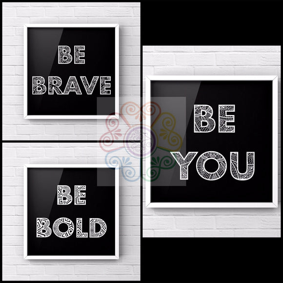 jaan-imports - Be Brave Be Bold Be You Black Background Set of 3 Digital Downloads JPG - Khoobsurat Gift Shop - Digital Download